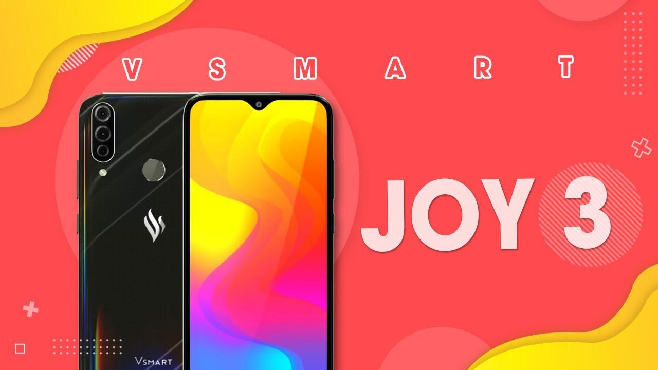 Đánh giá chi tiết Vsmart Joy 3: Ngon nhưng cần hoàn thiện hơn!