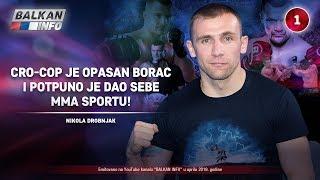 INTERVJU: Nikola Drobnjak - Cro-Cop je opasan borac i potpuno je dao sebe MMA sportu! (9.4.2019)