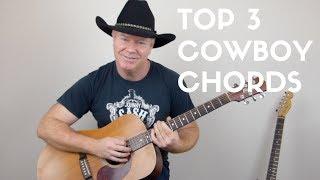 Top 3 Cowboy Chords