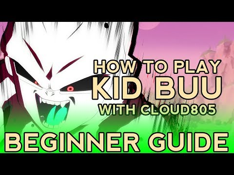 Dragon Ball FighterZ - KID BUU BEGINNER GUIDE | Tips & Tricks