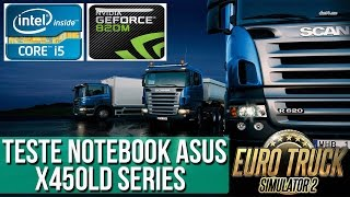 teste euro truck 2 notebook asus x450ld nvidia geforce gt 820m 2gb intel core 5 8gb ram