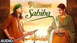 Download Video Phillauri : Sahiba Audio Song | Anushka Sharma, Diljit Dosanjh, Anshai Lal | Shashwat | Romy & Pawni MP3 3GP MP4