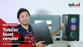 Quick Review Acer ConceptD 3 Pro
