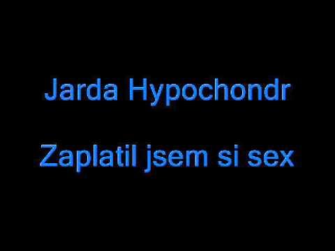 Jarda Hypochondr - Zaplatil jsem si sex