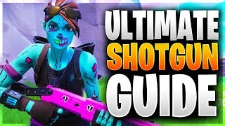 THE ULTIMATE SHOTGUN GUIDE!! Improve Shotgun Aim, Shotgun Pro Tips, And Shotgun Course! (Fortnite)