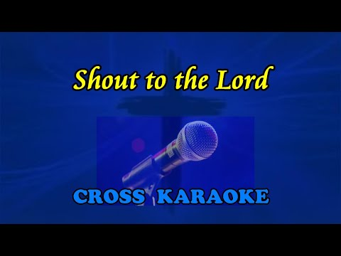 Shout to the Lord - karaoke backing. by Allan Saunders