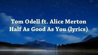 Tom Odell Half As Good As You Lyrics.mp3