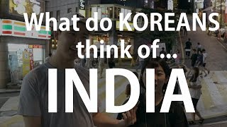 What do Koreans think of INDIA?