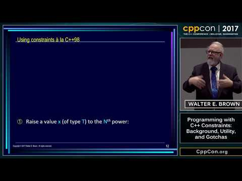 "CppCon 2017: Walter E. Brown ""Programming with C++ Constraints: Background, Utility, and Gotchas"""