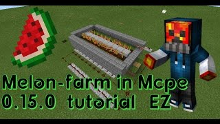 How to huild an automatic Melon-farm in Mcpe 0.15.0 (No sound Sorry)