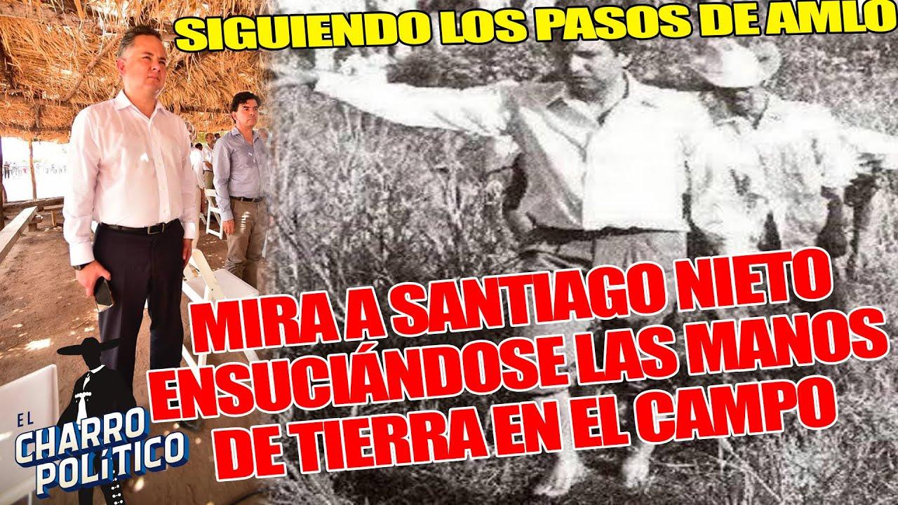 Con los Pies Descalzos Entre Campesinos Amlo¡AHORA NIETO SIGUE SUS PASO SE ENSUCIA MANOS EN EL CAMPO