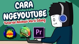 Cara NgeYOUTUBE ( Tutorial Animasi )