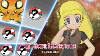 Alola Bonnie Team Prediction (Pokemon Sun and Moon Ash Vs Future Bonnie)