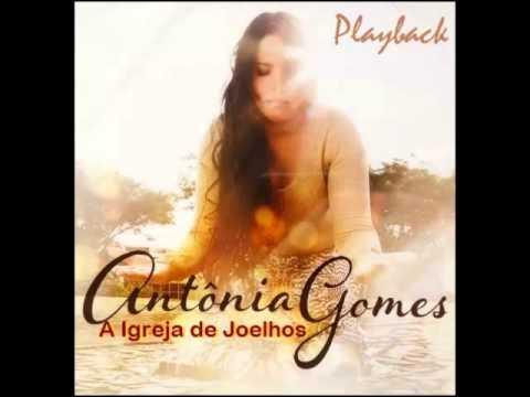 Antônia Gomes - A Igreja de Joelhos - Playback