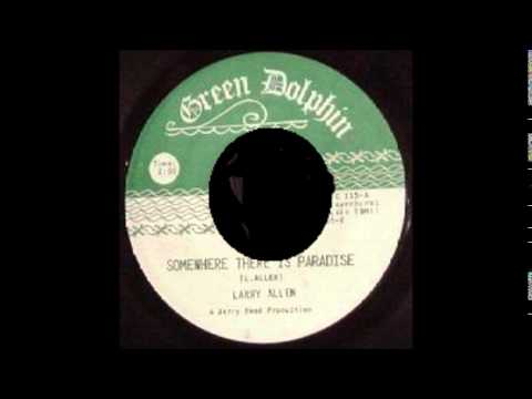 LARRY ALLEN -  SOMEWHERE THERE IS PARADISE