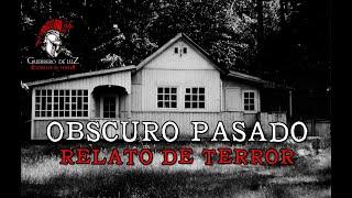 Obscuro Pasado (Relato De Terror)