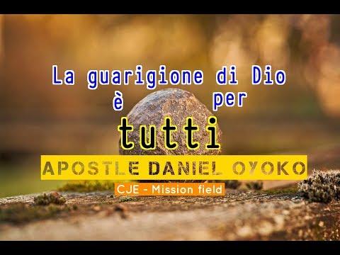 La guarigione di Dio è per tutti - Apostle Daniel Oyoko