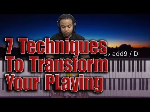 #56: 7 Techniques To Transform Your Playing