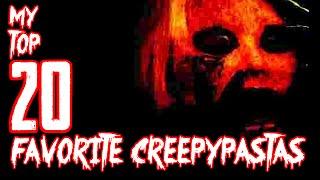 Top 20 FAVORITE CREEPYPASTAS! (50k Subscriber Special)