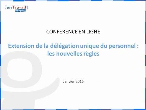CONFERENCE EN LIGNE : La nouvelle Délégation Unique du Personnel, les nouvelles règles.