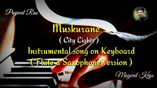 Muskurane | City Lights | Jeet Gannguli | Arijit Singh | Instrumental Saxophone + Flute On Keyboard
