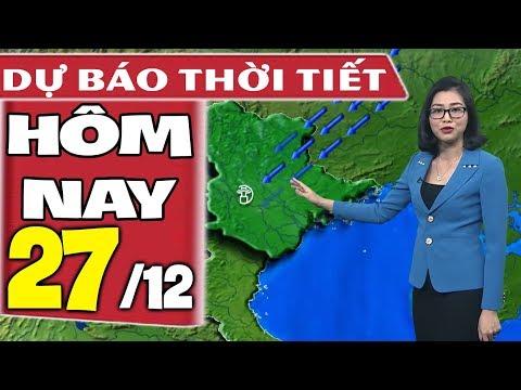Dự báo thời tiết hôm nay mới nhất ngày 27/12 | Gió mùa đông bắc | Dự báo thời tiết 3 ngày tới