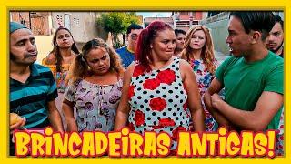 BRINCADEIRAS ANTIGAS!