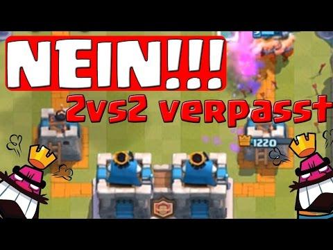 2 VS 2 FAIL!    CLASH ROYALE    Let's Play CR [Deutsch German]