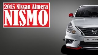 2015 Nissan Almera NISMO, with pricing starting from about $18,250 (64,960 Malaysian Ringgit)
