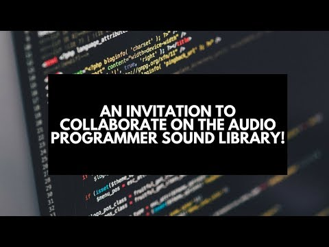 An Invitation to Collaborate on The Audio Programmer Sound Library!