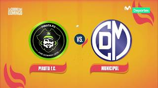 La Carne del Domingo: Pirata F.C. 0-3 Deportivo Municipal | RESUMEN y GOLES del partido