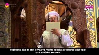 Diyanet İşleri Başkanı Prof. Dr. Mehmet Görmez'in Tarihi Kudüs Hutbesi