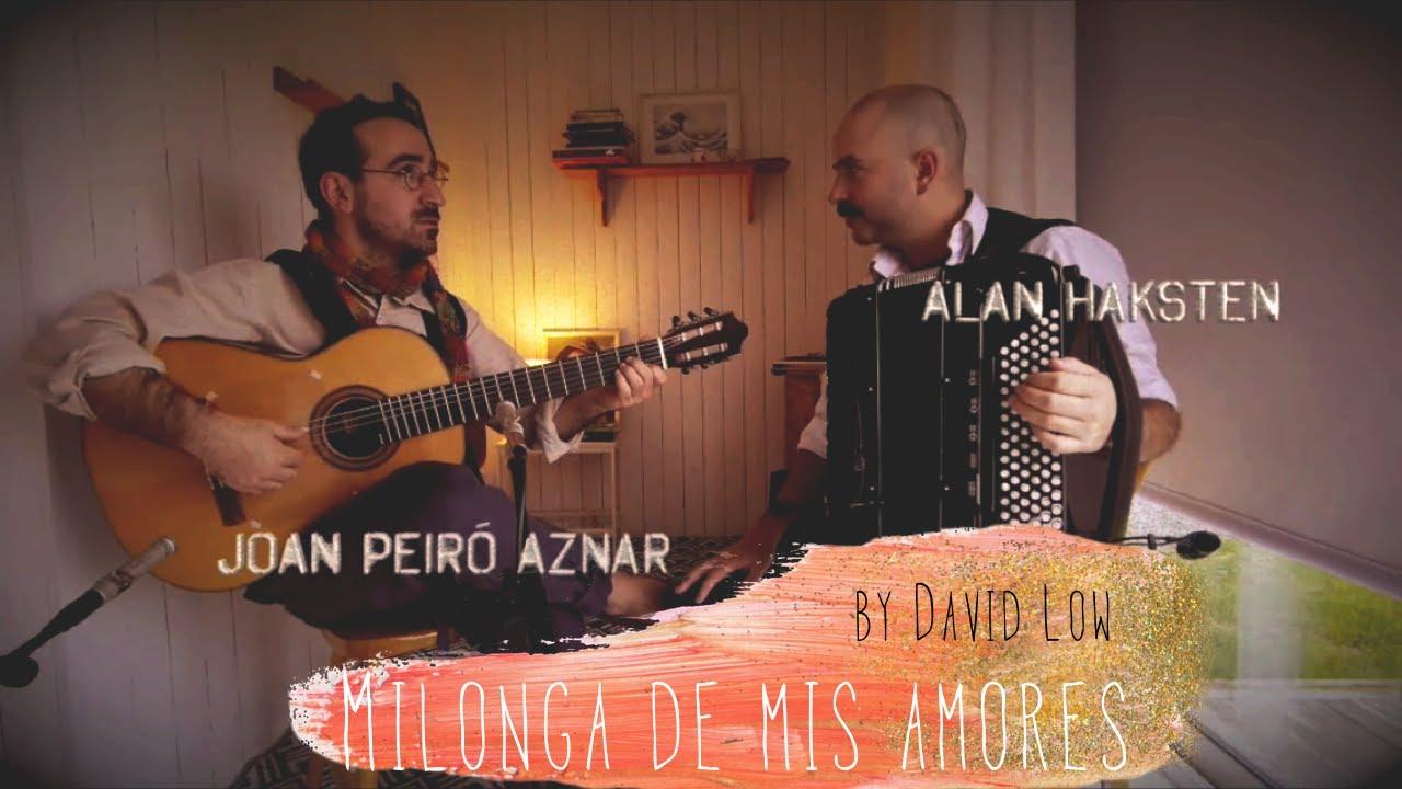Alan Haksten & Joan Peiró Aznar -Milonga De Mis Amores-