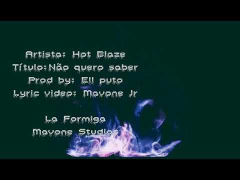 Hot Blaze Não quero saber By: La Formiga