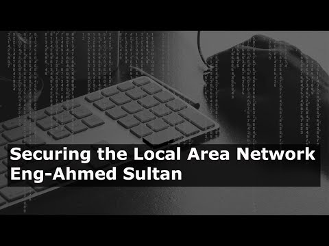 Securing the Local Area Network By Eng-Ahmed Sultan | Arabic