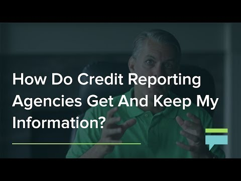 How Do Credit Reporting Agencies Get And Keep My Information? – Credit Card Insider