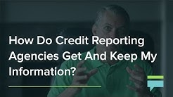 How Do Credit Reporting Agencies Get And Keep My Information? - Credit Card Insider