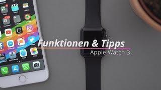 Apple Watch (Series) 3: Funktionen, Tipps & Tricks in watchOS 4 | deutsch