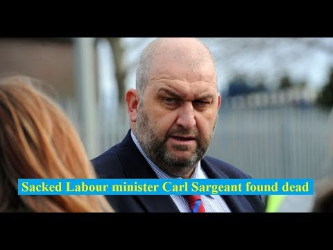 HOT NEW - Sacked Labour minister Carl Sargeant found dead