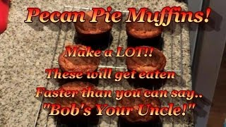 Pecan Pie Muffins! The Best Food Hides In Plain Sight!