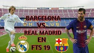 Barça Vs Real Madrid En Fts 19