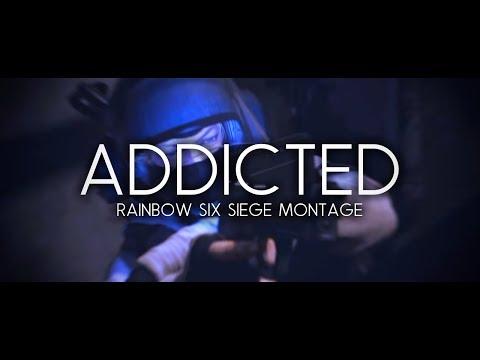 Addicted - Rainbow Six Siege Montage