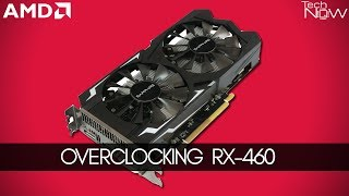 Overclocking RX-460 with MSI Afterburner