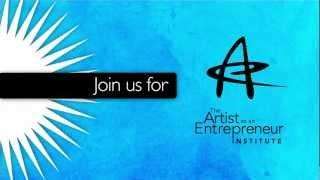 2012 Artist as an Entrepreneur Institute - September 17 - October 22. Register Today!