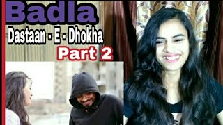 Badla ( Dastaan - E - Dhokha ) Part 2 - Amit Bhadana | Reaction
