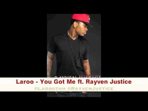 Laroo - You Got Me ft. Rayven Justice