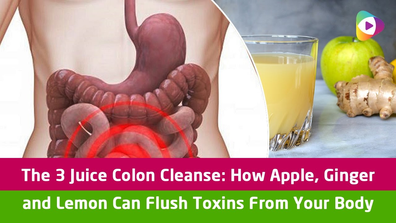 The 3 Juice Colon Cleanse: How Apple, Ginger and Lemon Can Flush Toxins From Your Body - Tubeston - YouTube