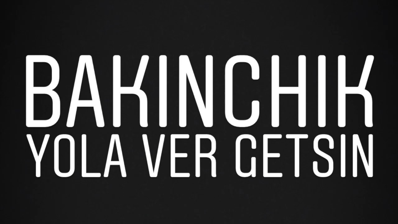 Bakinchik Yola Ver Getsin Prod By Kdubb Productions Youtube