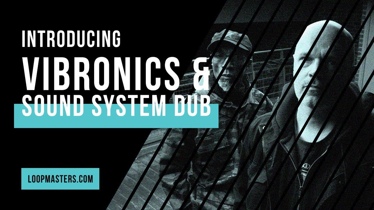 Introducing the Artist | Vibronics & Sound System Dub