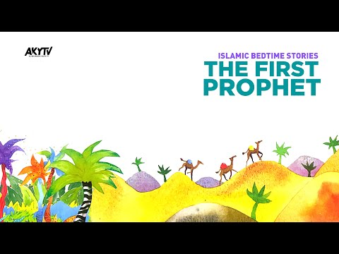 The First Prophet | Islamic Bedtime Stories